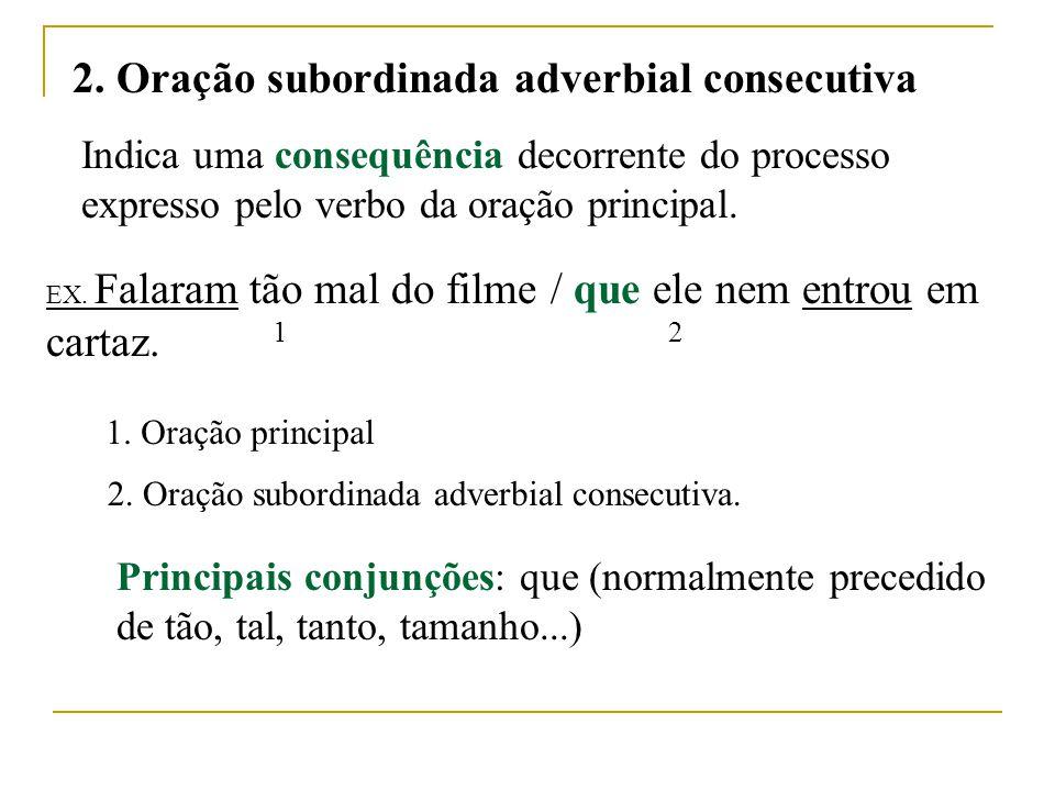 2. Oração subordinada adverbial consecutiva