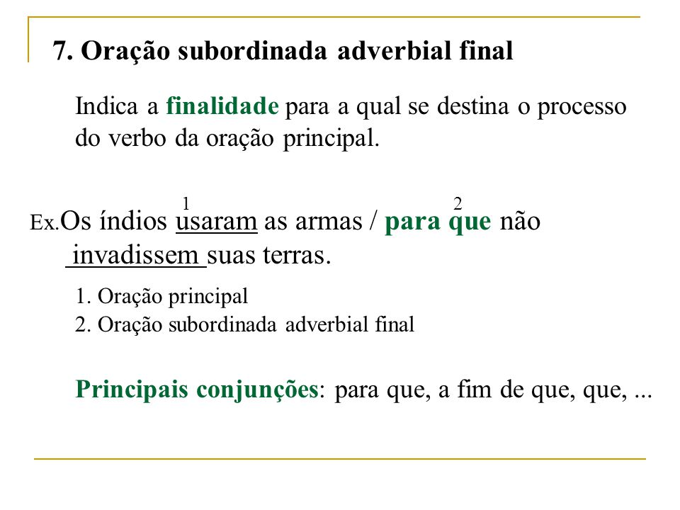 7. Oração subordinada adverbial final