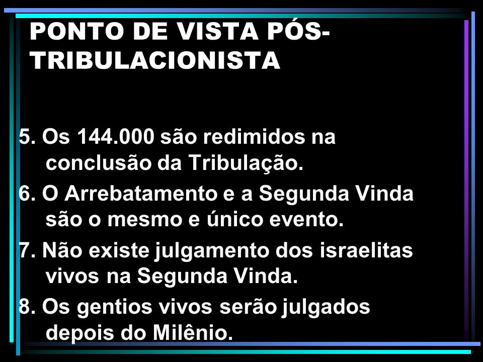 PONTO DE VISTA PÓS-TRIBULACIONISTA