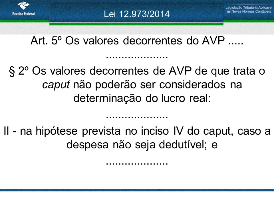 Art. 5º Os valores decorrentes do AVP .....