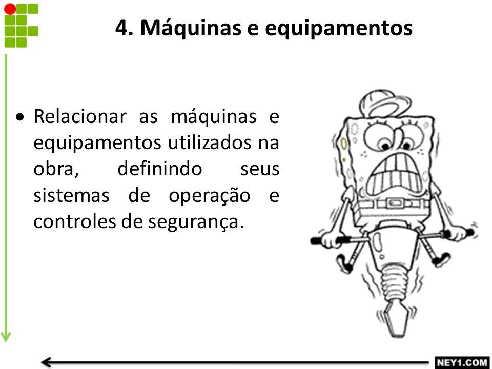 4. Máquinas e equipamentos