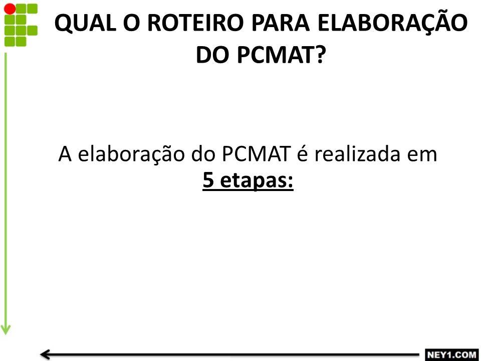 QUAL O ROTEIRO PARA ELABORAÇÃO DO PCMAT