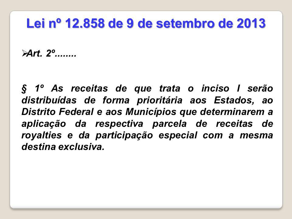 Lei nº 12.858 de 9 de setembro de 2013 Art. 2º........