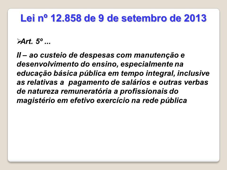 Lei nº 12.858 de 9 de setembro de 2013 Art. 5º ...
