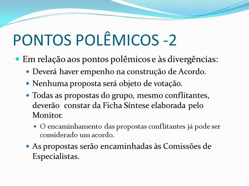 PONTOS POLÊMICOS -2 Em relação aos pontos polêmicos e às divergências: