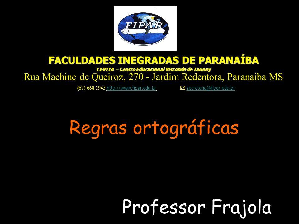 Regras ortográficas Professor Frajola