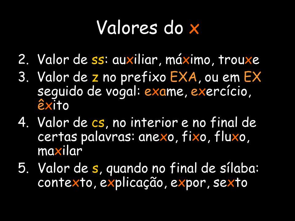 Valores do x 2. Valor de ss: auxiliar, máximo, trouxe