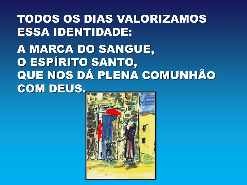 TODOS OS DIAS VALORIZAMOS ESSA IDENTIDADE:
