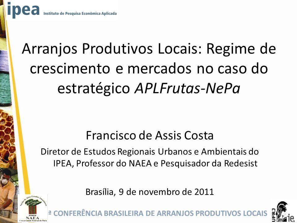 Arranjos Produtivos Locais: Regime de crescimento e mercados no caso do estratégico APLFrutas-NePa