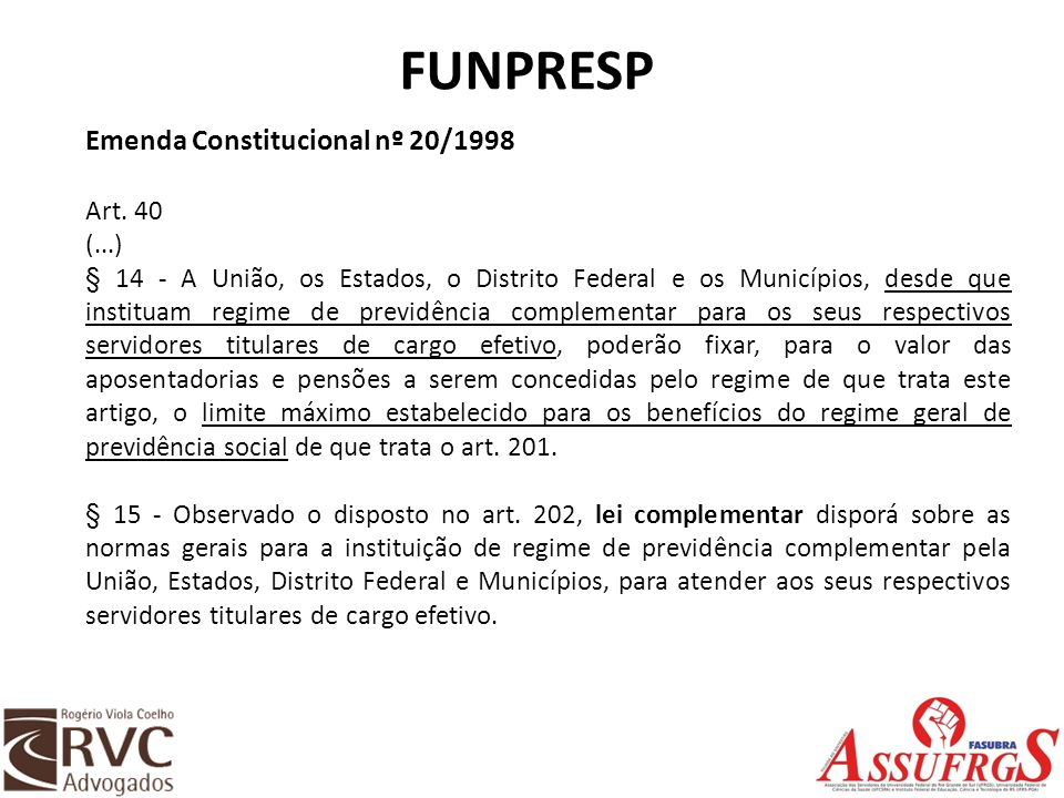 FUNPRESP Emenda Constitucional nº 20/1998 Art. 40 (...)