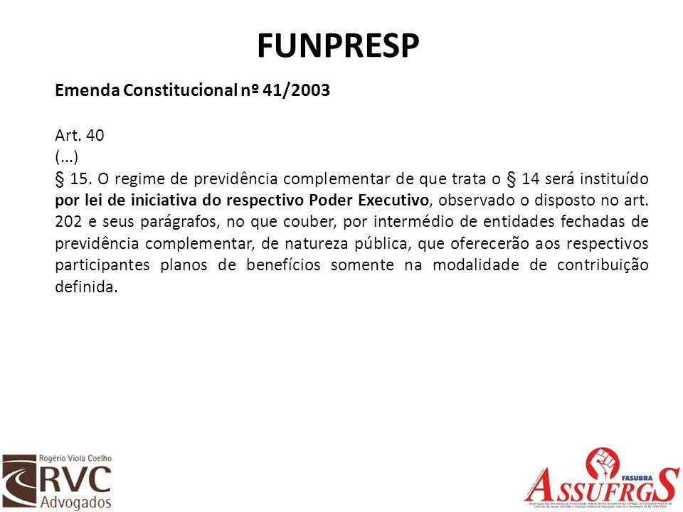 FUNPRESP Emenda Constitucional nº 41/2003 Art. 40 (...)