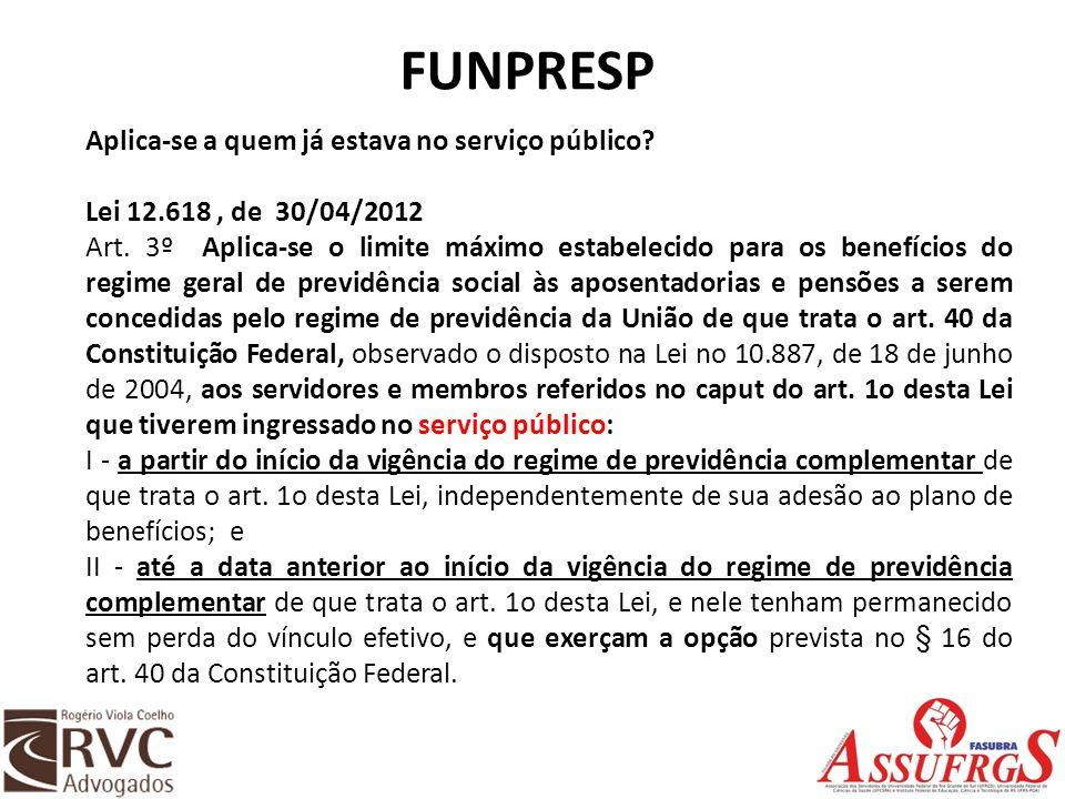 FUNPRESP Aplica-se a quem já estava no serviço público