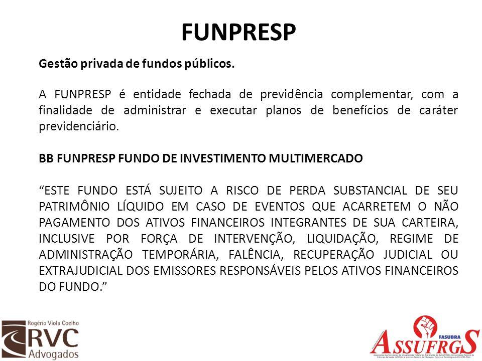 FUNPRESP Gestão privada de fundos públicos.