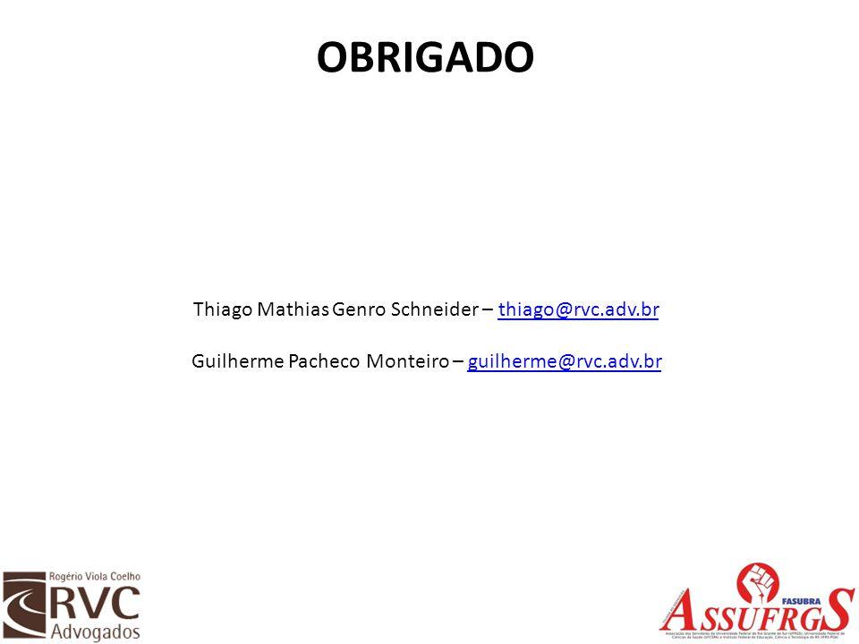 OBRIGADO Thiago Mathias Genro Schneider – thiago@rvc.adv.br