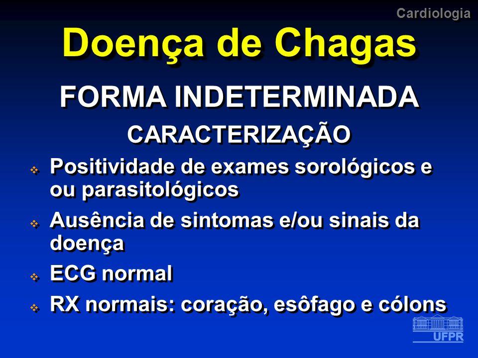 Doença de Chagas FORMA INDETERMINADA CARACTERIZAÇÃO