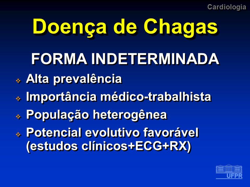 Doença de Chagas FORMA INDETERMINADA Alta prevalência