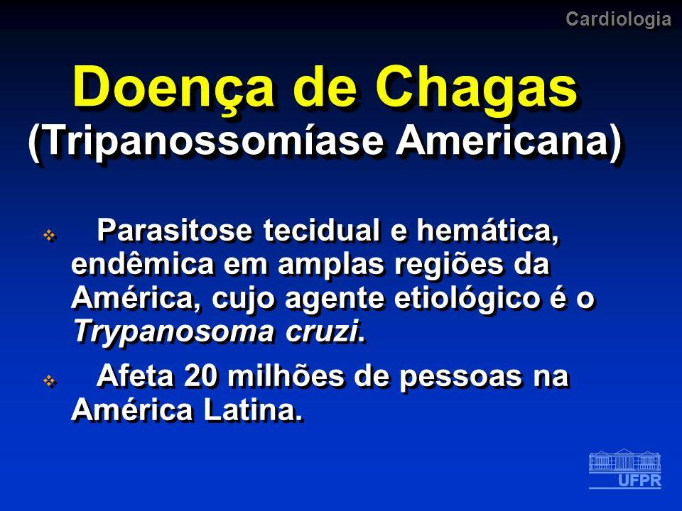 Doença de Chagas (Tripanossomíase Americana)