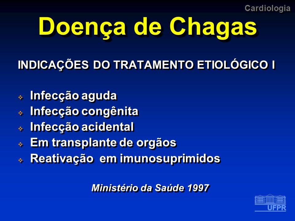 Doença de Chagas Infecção aguda Infecção congênita Infecção acidental