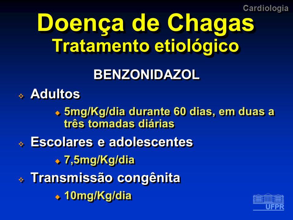 Doença de Chagas Tratamento etiológico