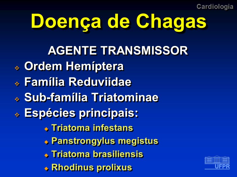 Doença de Chagas AGENTE TRANSMISSOR Ordem Hemíptera Família Reduviidae