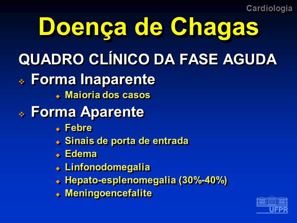 Doença de Chagas QUADRO CLÍNICO DA FASE AGUDA Forma Inaparente
