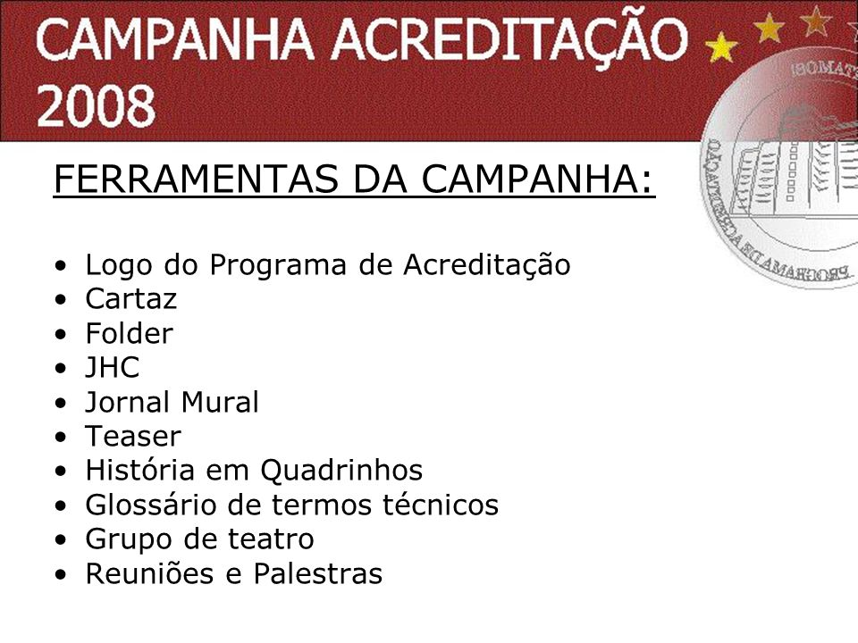 FERRAMENTAS DA CAMPANHA: