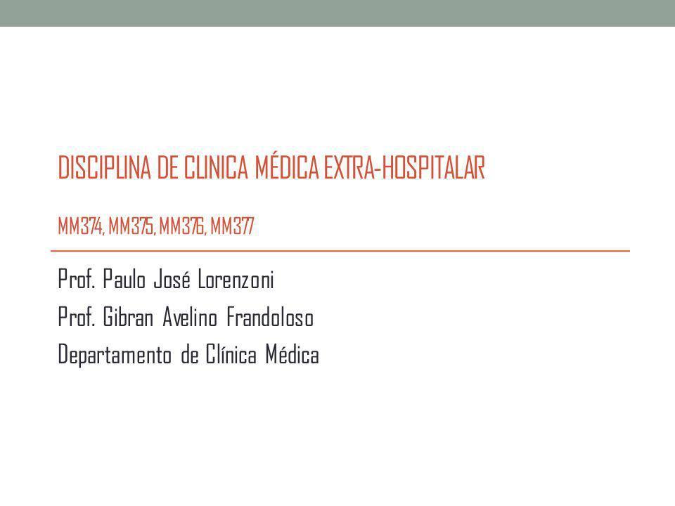 Disciplina de Clinica Médica Extra-Hospitalar MM374, MM375, MM376, MM377