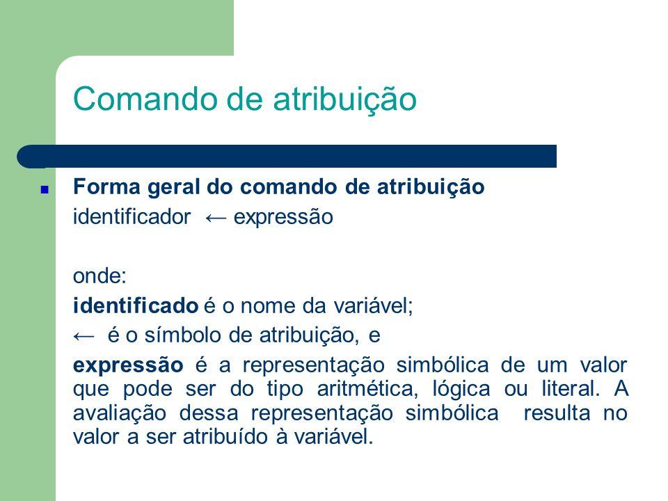 Comando de atribuição Forma geral do comando de atribuição