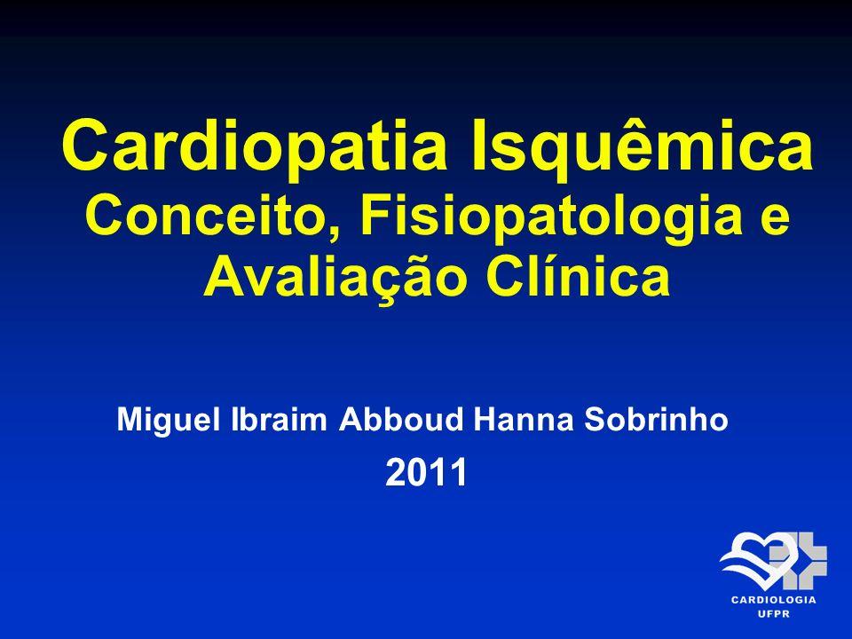 Cardiopatia Isquêmica Conceito, Fisiopatologia e Avaliação Clínica