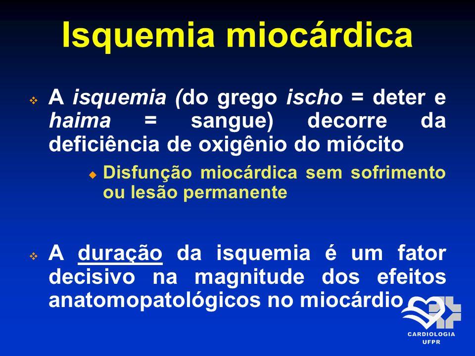 Isquemia miocárdica A isquemia (do grego ischo = deter e haima = sangue) decorre da deficiência de oxigênio do miócito.