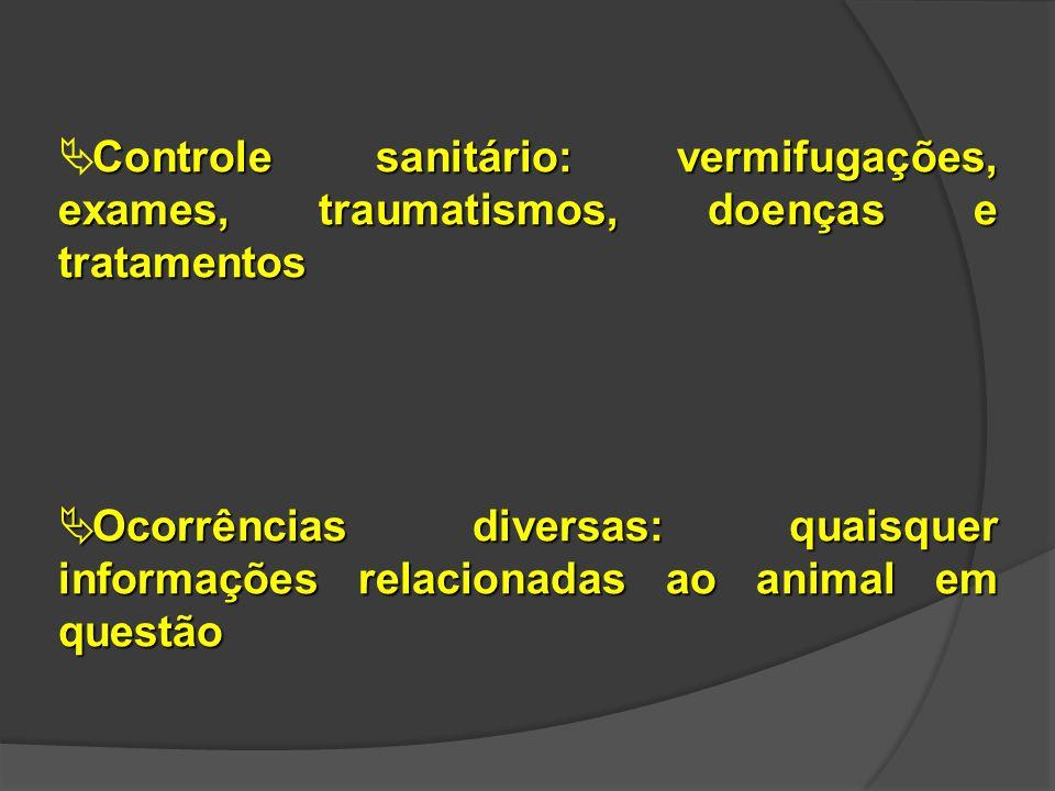 Controle sanitário: vermifugações, exames, traumatismos, doenças e tratamentos