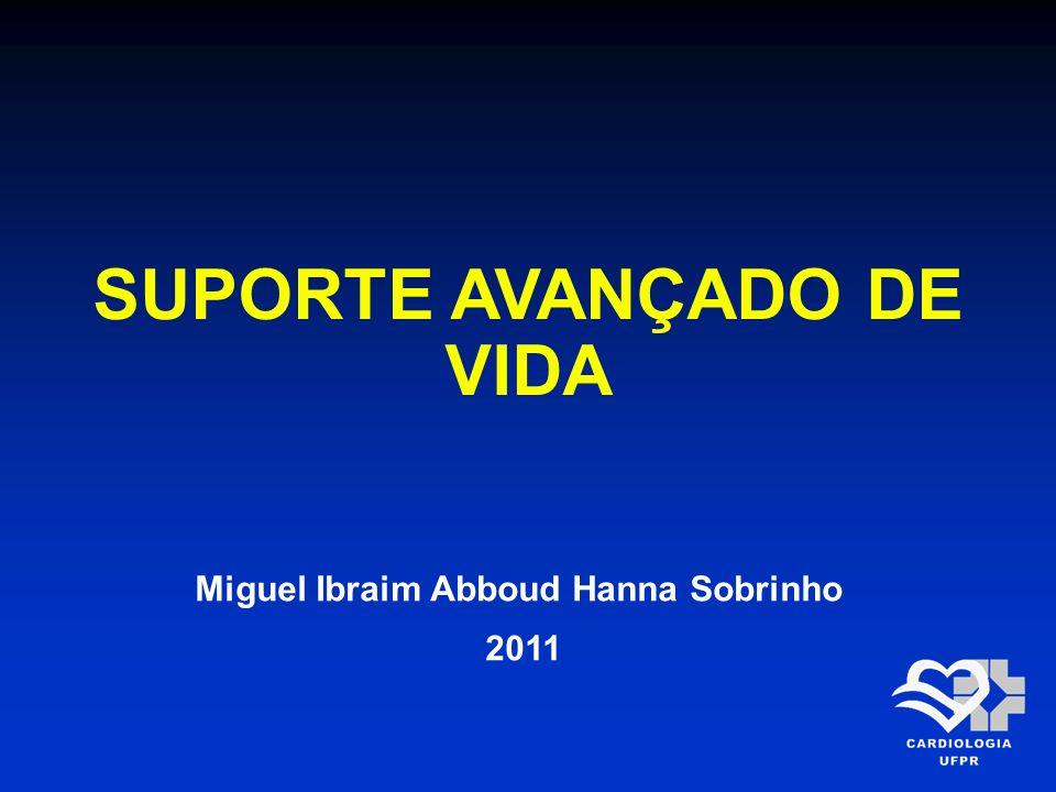 SUPORTE AVANÇADO DE VIDA Miguel Ibraim Abboud Hanna Sobrinho
