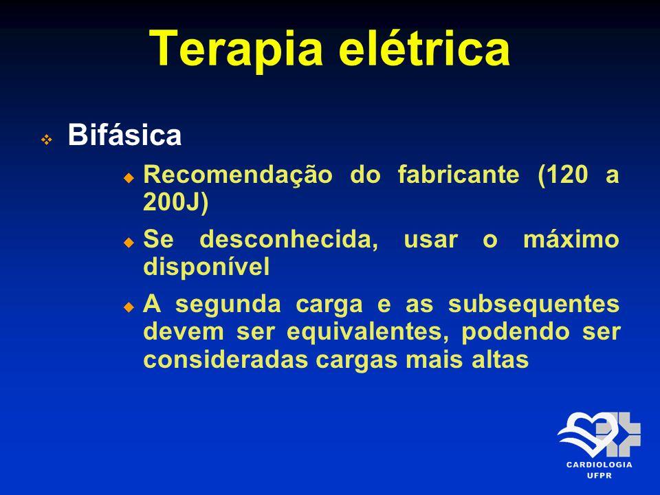 Terapia elétrica Bifásica Recomendação do fabricante (120 a 200J)