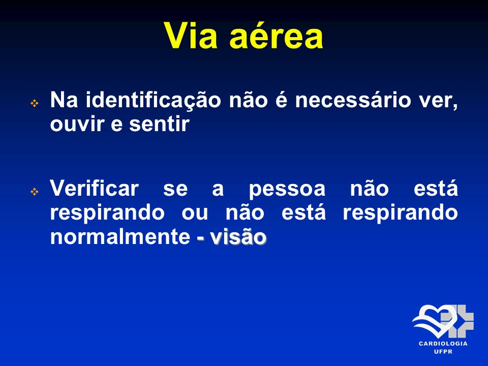 Via aérea Na identificação não é necessário ver, ouvir e sentir