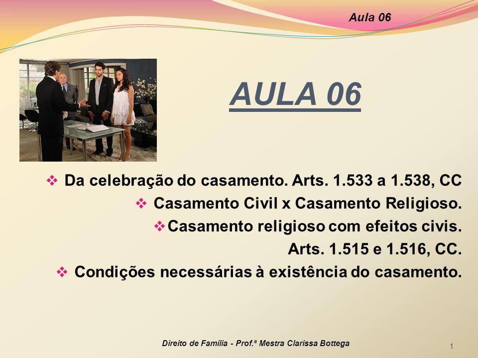 AULA 06 Da celebração do casamento. Arts. 1.533 a 1.538, CC