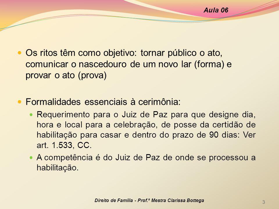 Formalidades essenciais à cerimônia: