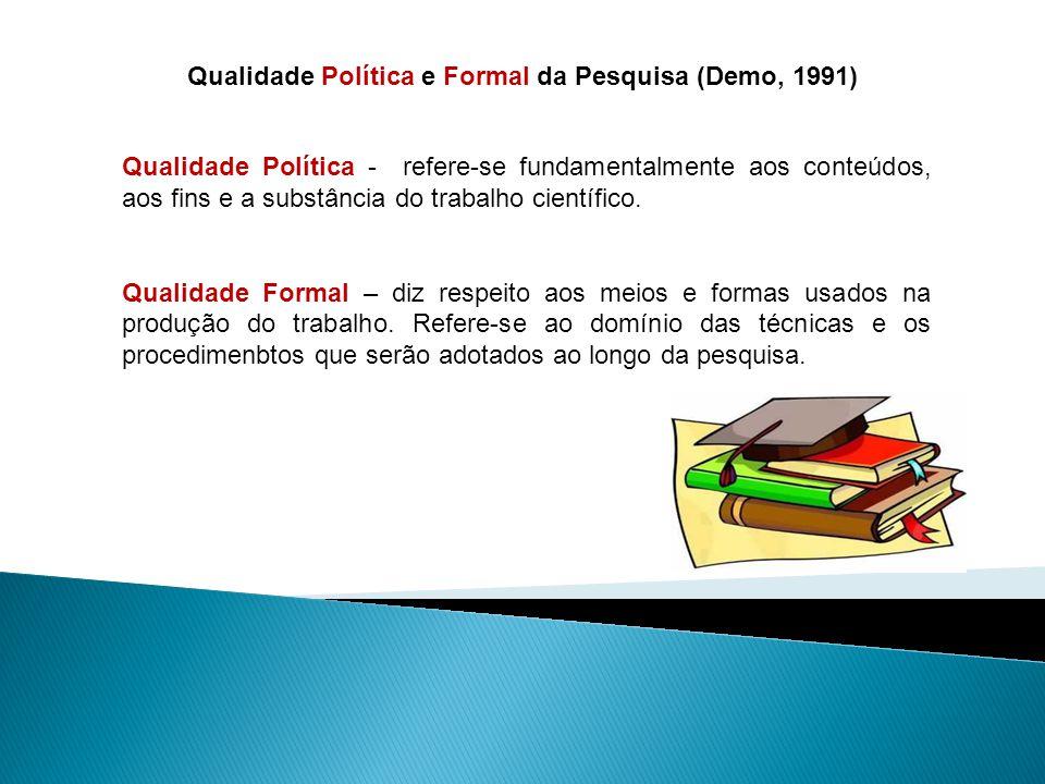 Qualidade Política e Formal da Pesquisa (Demo, 1991)