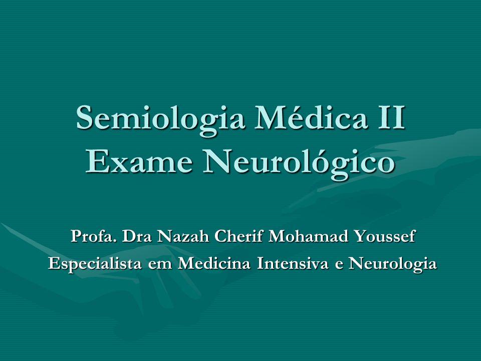 Semiologia Médica II Exame Neurológico