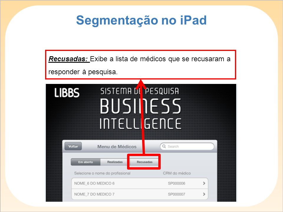 Segmentação no iPad Recusadas: Exibe a lista de médicos que se recusaram a responder à pesquisa.