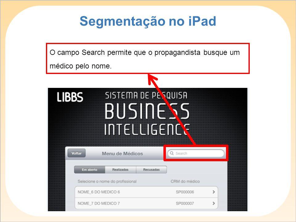 Segmentação no iPad O campo Search permite que o propagandista busque um médico pelo nome.