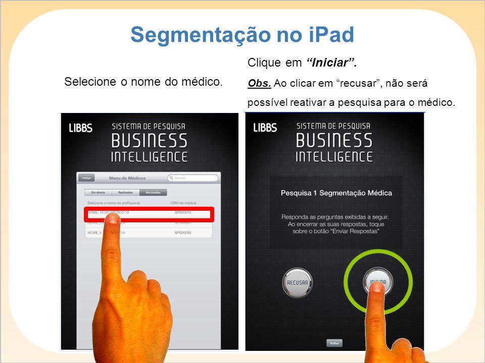 Segmentação no iPad Clique em Iniciar . Selecione o nome do médico.