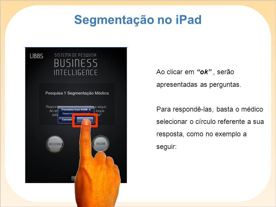 Segmentação no iPad Ao clicar em ok , serão apresentadas as perguntas.