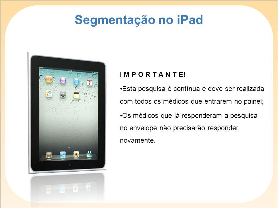 Segmentação no iPad I M P O R T A N T E!