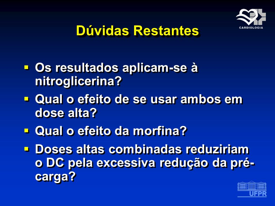 Dúvidas Restantes Os resultados aplicam-se à nitroglicerina