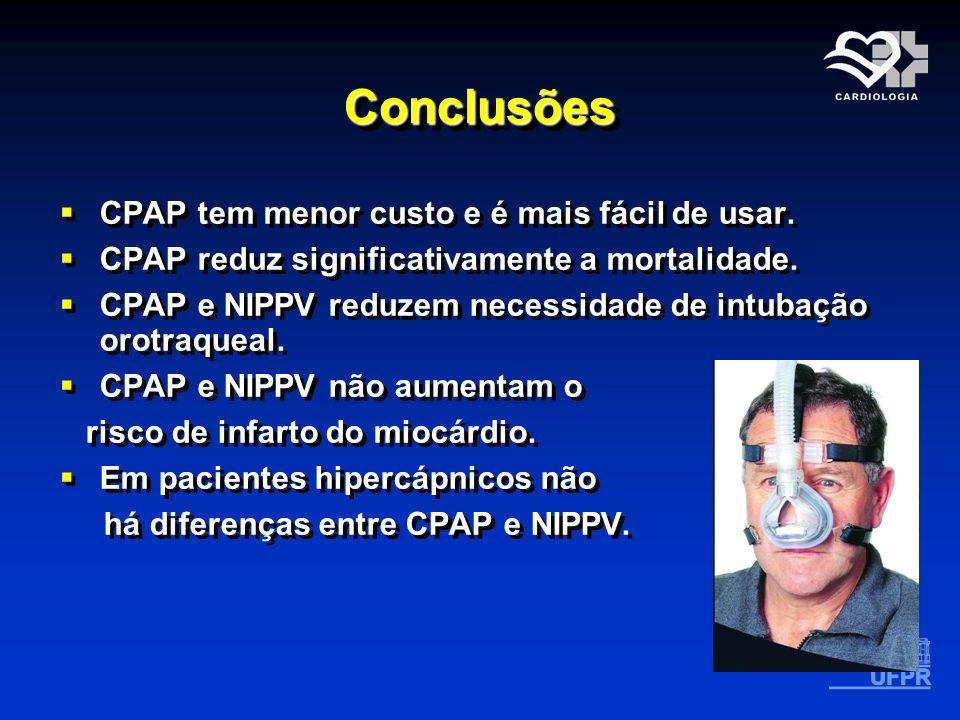 Conclusões CPAP tem menor custo e é mais fácil de usar.