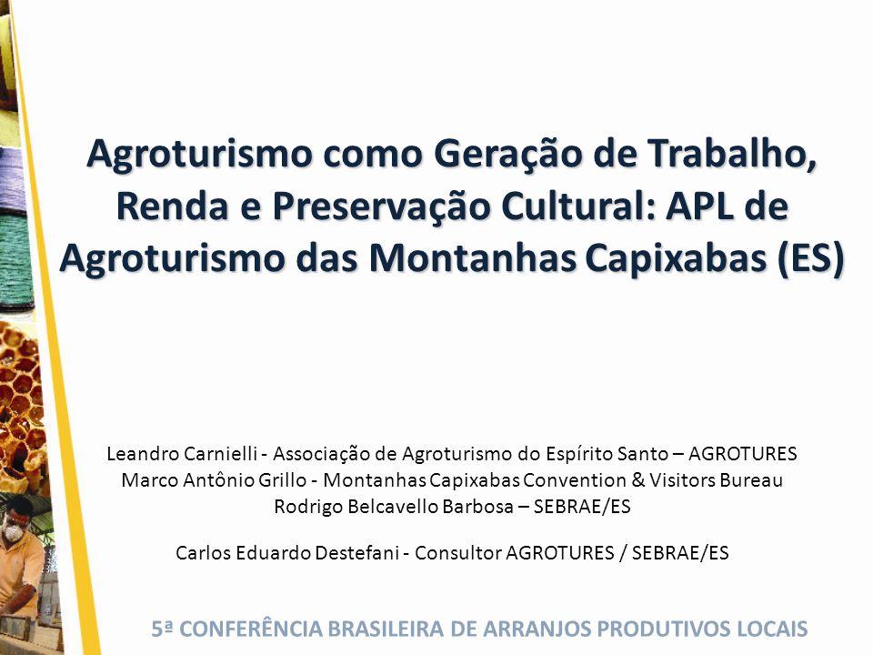 Agroturismo como Geração de Trabalho, Renda e Preservação Cultural: APL de Agroturismo das Montanhas Capixabas (ES)