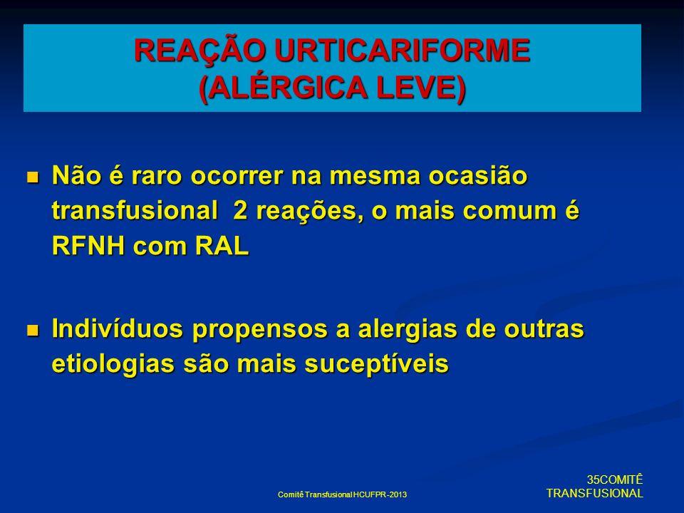 REAÇÃO URTICARIFORME (ALÉRGICA LEVE)