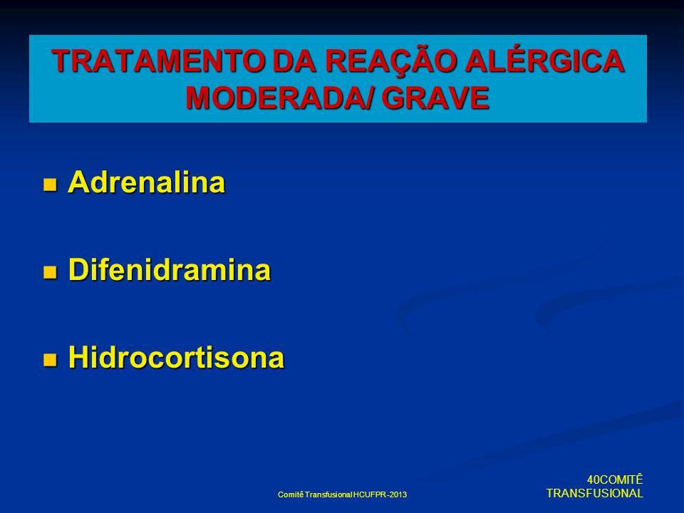 TRATAMENTO DA REAÇÃO ALÉRGICA MODERADA/ GRAVE