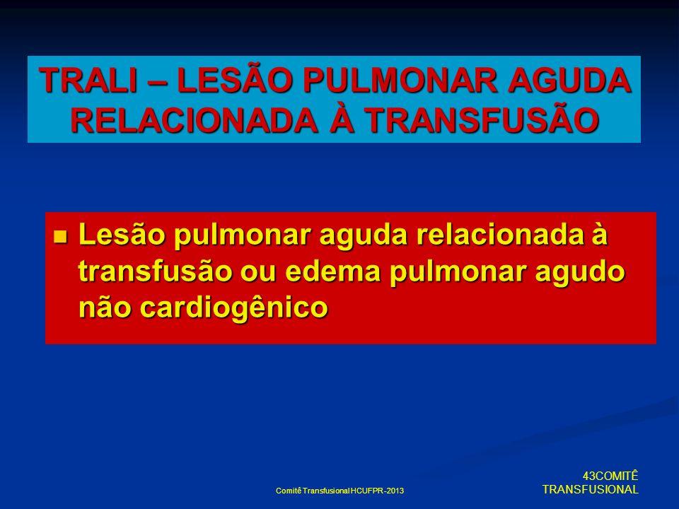 TRALI – LESÃO PULMONAR AGUDA RELACIONADA À TRANSFUSÃO