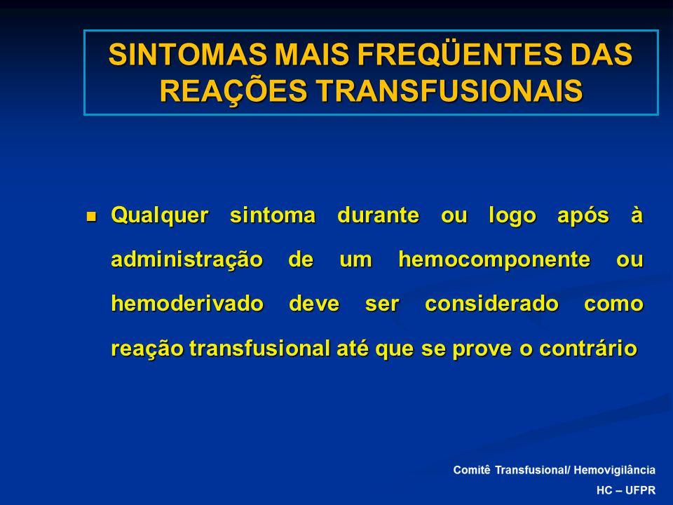 SINTOMAS MAIS FREQÜENTES DAS REAÇÕES TRANSFUSIONAIS